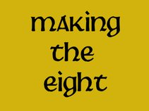 Making The Eight