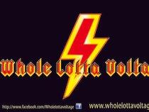 Whole Lotta Voltage