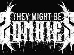 Image for They might Be Zombies