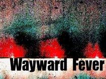 Wayward Fever