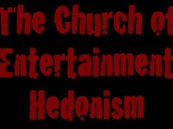 The Church of Entertainment Hedonism