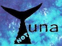 Not Tuna