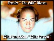 "Freddy "" The Edit "" Rivera"