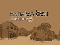 The Halve Two