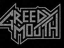 Greedy Mouth