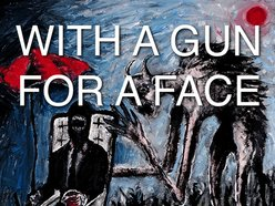 Image for With a Gun for a Face