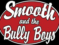 Smooth and the bully boys