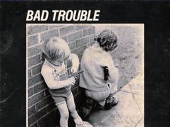Image for BAD TROUBLE