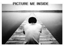Picture Me Inside