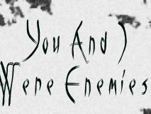 Image for You And I Were Enemies