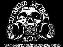IN GRIND WE TRUST, RADIO...