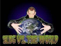Slug Versus The World