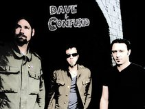 Dave & Confused