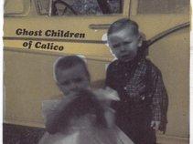 Ghost Children of Calico