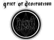 Grief Of Destruction