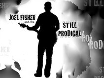 Joel Fisher and the Still Prodigal
