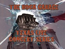 The Rock Garage Texas Live Concert Series