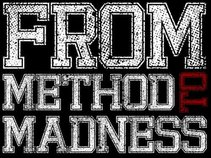 From Method To Madness