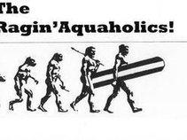 The Ragin' Aquaholics