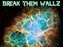 Break Them Wallz