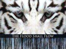 The Flood Shall Flow