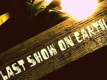 Last Show On Earth