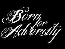 Born For Adversity