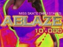 Ablaze10,000©  Miss Skate Thru States©
