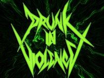 Drunk in Violence