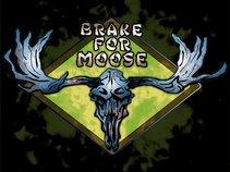 Brake for Moose