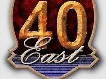 40 EAST