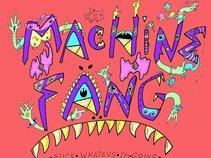 Machine Fang