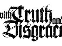 With Truth and Disgrace
