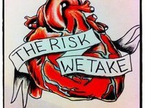 The Risk We Take