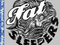 Fat Sleepers