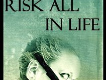 Risk All In Life
