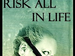 Image for Risk All In Life
