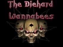 the diehard wannabees