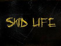Skid Life