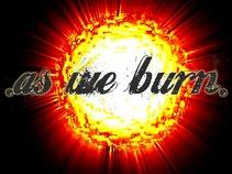 .AS WE BURN.