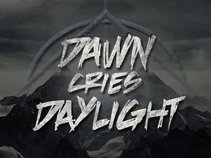 Dawn Cries Daylight