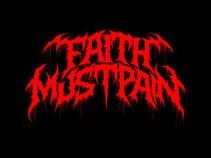 FAITH MUST PAIN