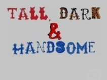 Tall Dark and Handsome