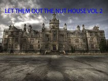let them out the nut house