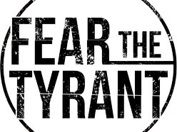 Image for Fear The Tyrant