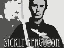 The Sickly Ferguson