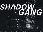 SHADOW GANG