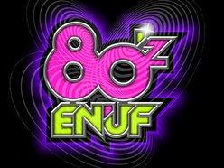 Image for 80'z Enuf