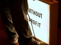 Without Profit