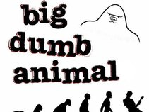 Big Dumb Animal